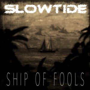 "Single cover artwork for Slowtide - ""Ship Of Fools"""