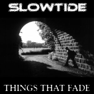 """Demo cover artwork for Slowtide - """"Things That Fade"""""""